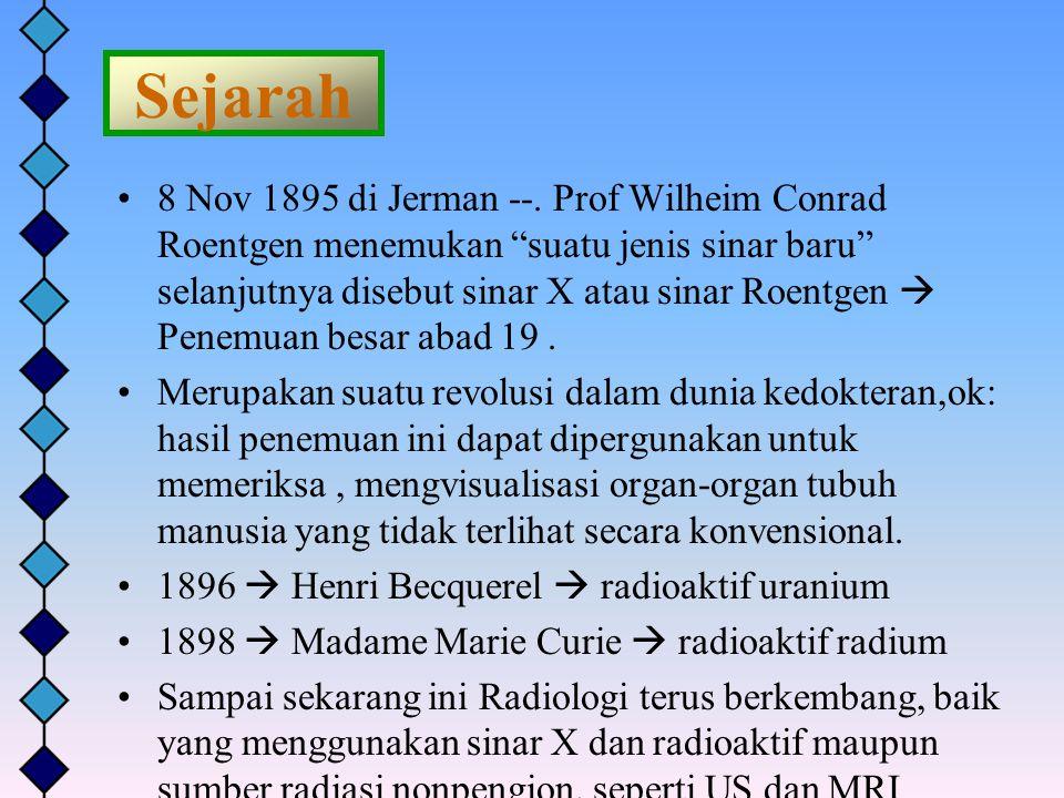 """Sejarah 8 Nov 1895 di Jerman --. Prof Wilheim Conrad Roentgen menemukan """"suatu jenis sinar baru"""" selanjutnya disebut sinar X atau sinar Roentgen  Pen"""