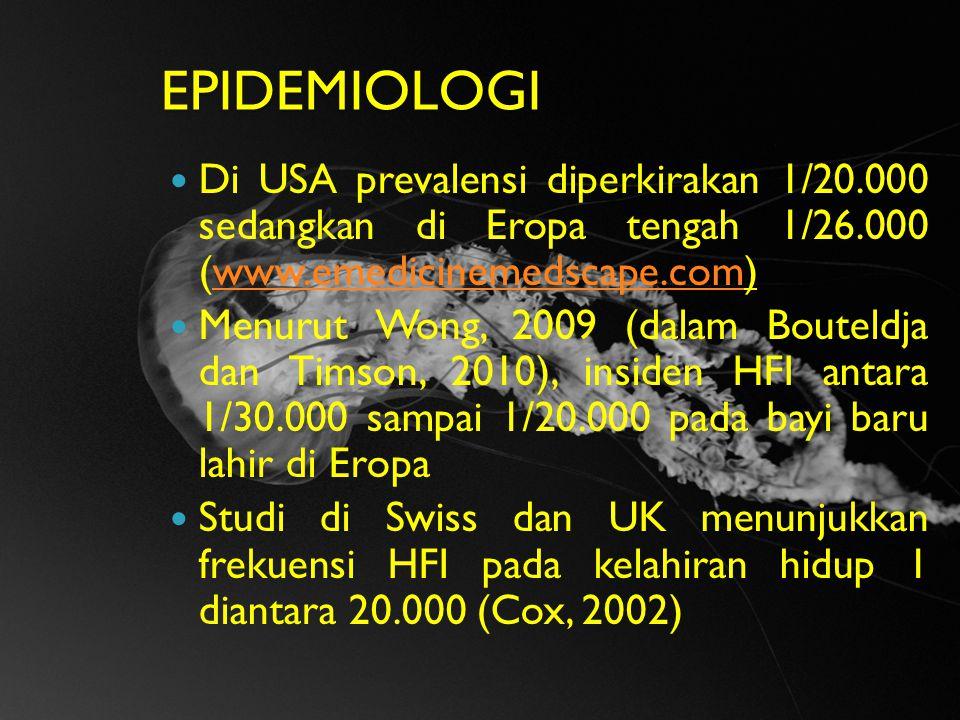 EPIDEMIOLOGI Di USA prevalensi diperkirakan 1/20.000 sedangkan di Eropa tengah 1/26.000 (www.emedicinemedscape.com)www.emedicinemedscape.com Menurut W