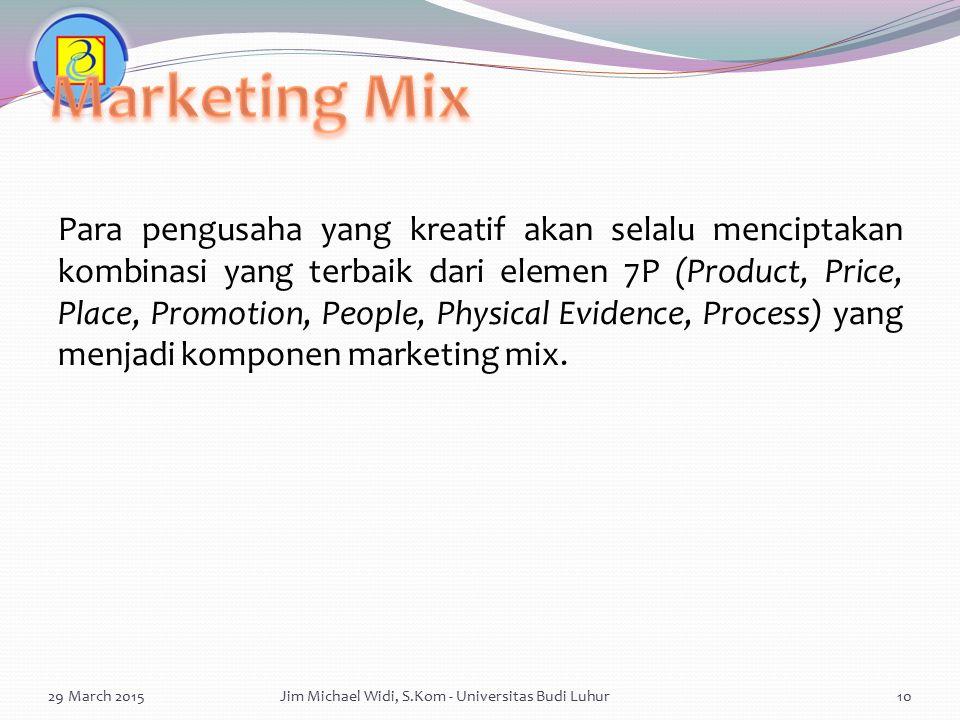 Para pengusaha yang kreatif akan selalu menciptakan kombinasi yang terbaik dari elemen 7P (Product, Price, Place, Promotion, People, Physical Evidence