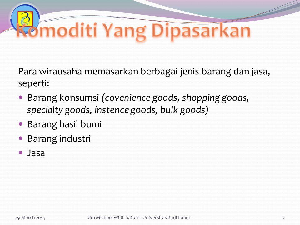 Bisa mengantisipasi penyimpangan dari yang sudah dibuat Tindakan alternatif hanya di buat untuk masalah utama Masalah yang sangat besar pengaruhnya 29 March 2015Jim Michael Widi, S.Kom - Universitas Budi Luhur28