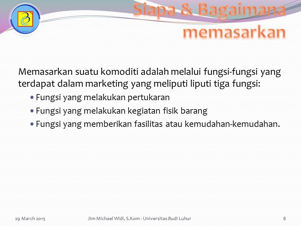 Performance Evaluation and Review Technique/ PERT Adalah teknik evaluasi dari suatu hasil / tujuan terhadap rencana dalam lingkup waktu yang telah dijadwalkan 29 March 2015Jim Michael Widi, S.Kom - Universitas Budi Luhur29