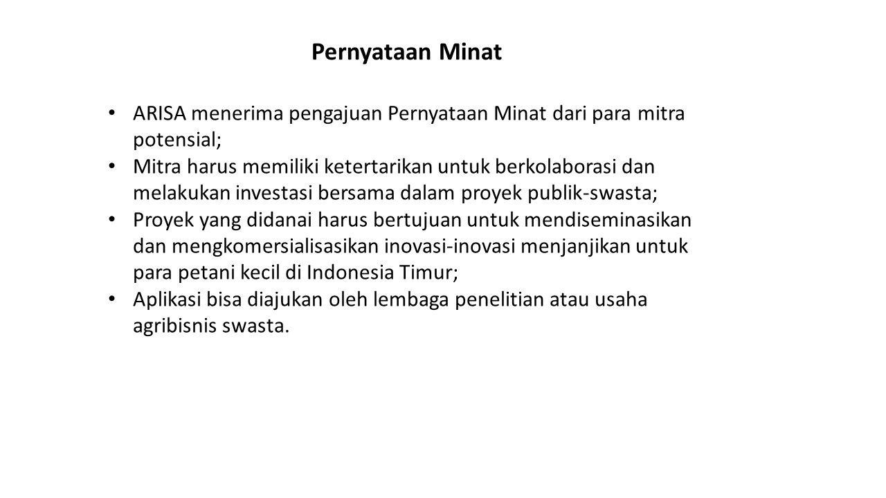 Pernyataan Minat ARISA menerima pengajuan Pernyataan Minat dari para mitra potensial; Mitra harus memiliki ketertarikan untuk berkolaborasi dan melaku