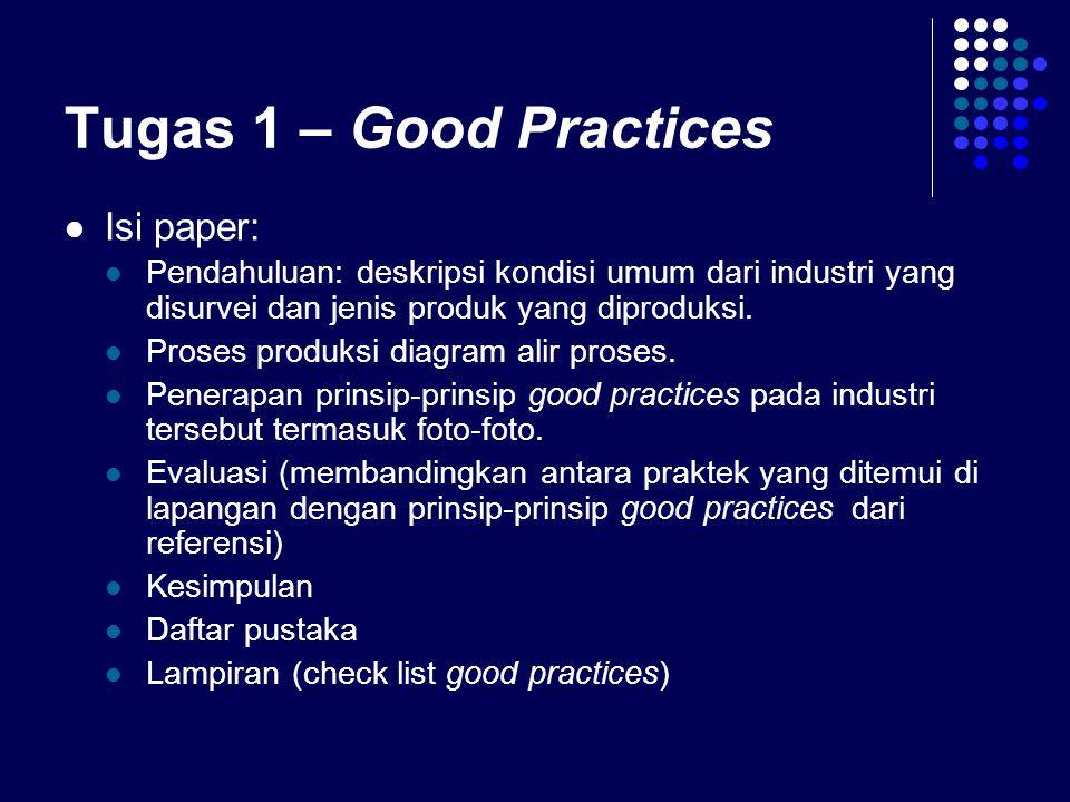 Tugas 1 – Good Practices Isi paper: Pendahuluan: deskripsi kondisi umum dari industri yang disurvei dan jenis produk yang diproduksi. Proses produksi