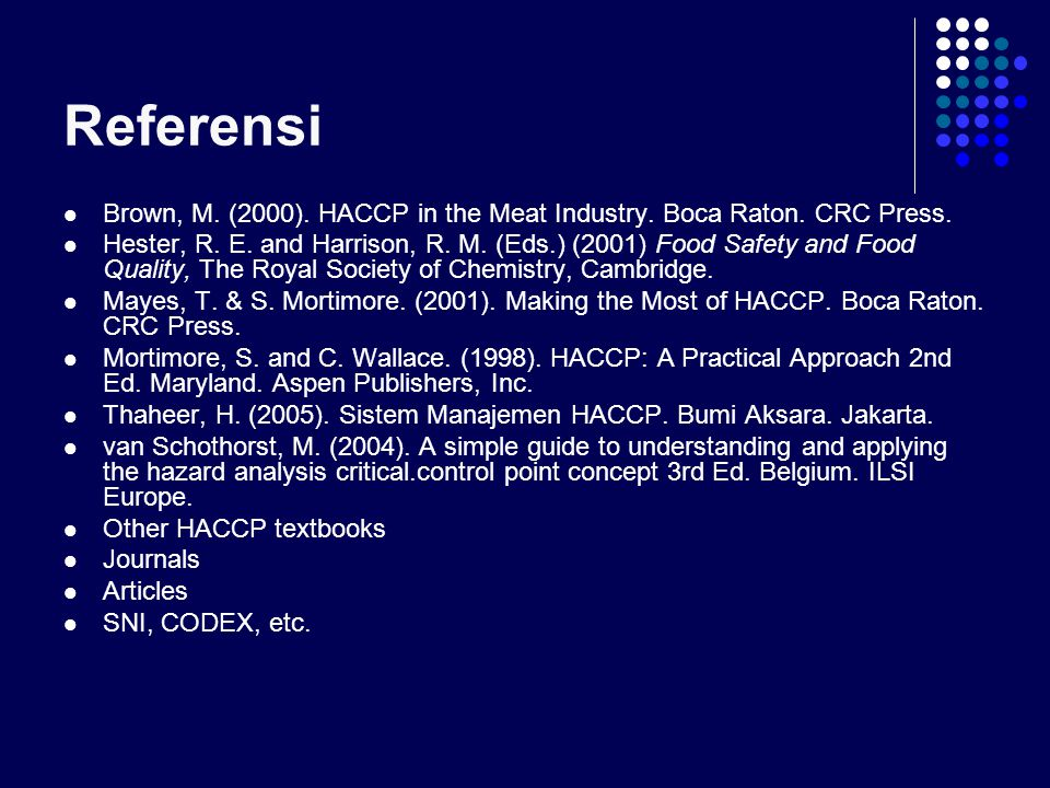 Referensi Brown, M.(2000). HACCP in the Meat Industry.
