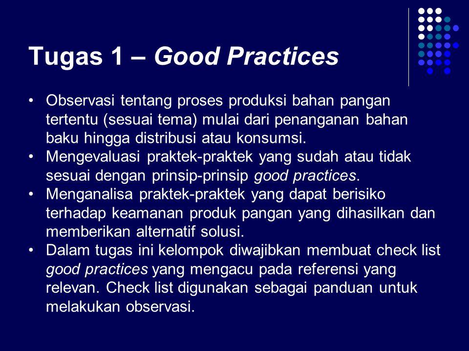 Tugas 1 – Good Practices Observasi tentang proses produksi bahan pangan tertentu (sesuai tema) mulai dari penanganan bahan baku hingga distribusi atau