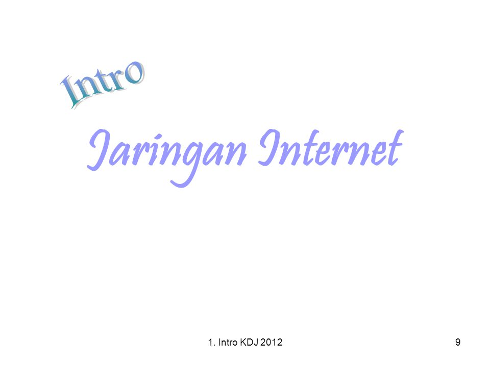 1. Intro KDJ 20129 Jaringan Internet