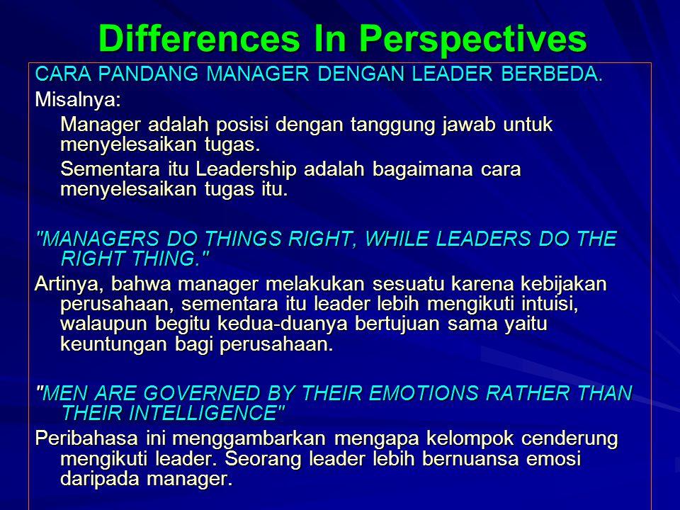 Differences In Perspectives CARA PANDANG MANAGER DENGAN LEADER BERBEDA.