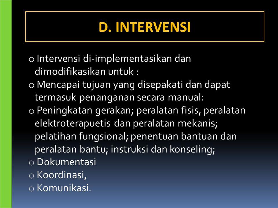 o Intervensi di-implementasikan dan dimodifikasikan untuk : o Mencapai tujuan yang disepakati dan dapat termasuk penanganan secara manual: o Peningkat