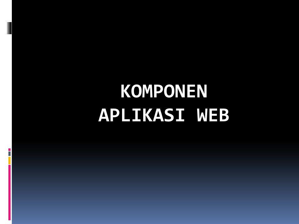 KOMPONEN APLIKASI WEB