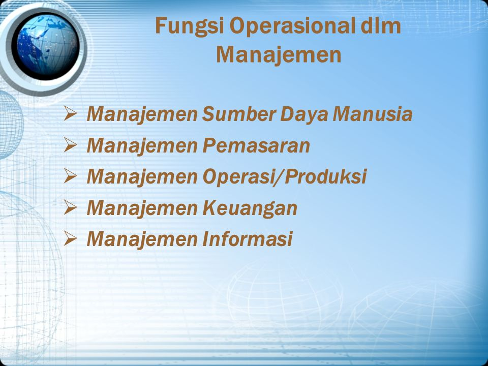Perbedaan pandangan dlm Fungsi-fungsi Manajemen Ernest Dale Richard W Griffin Nickels, McHugh & Mc Hugh Koontz & O 'Donnelly James AF Stoner George Terry Luther Gullick PLANNING ORGANIZING STAFFING CONTROLLING DIRECTING COORDINATING REPORTING Actuat ing STAFFING DIRECTING Leading Directing Leading STAFFING DIRECTING INNOVATING REPRESENTING