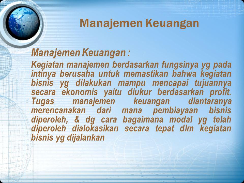 Manajemen Produksi Manajemen Produksi : Penerapan manajemen berdasarkan fungsinya untuk menghasilkan produk yg sesuai dg standar yg ditetapkan berdasa