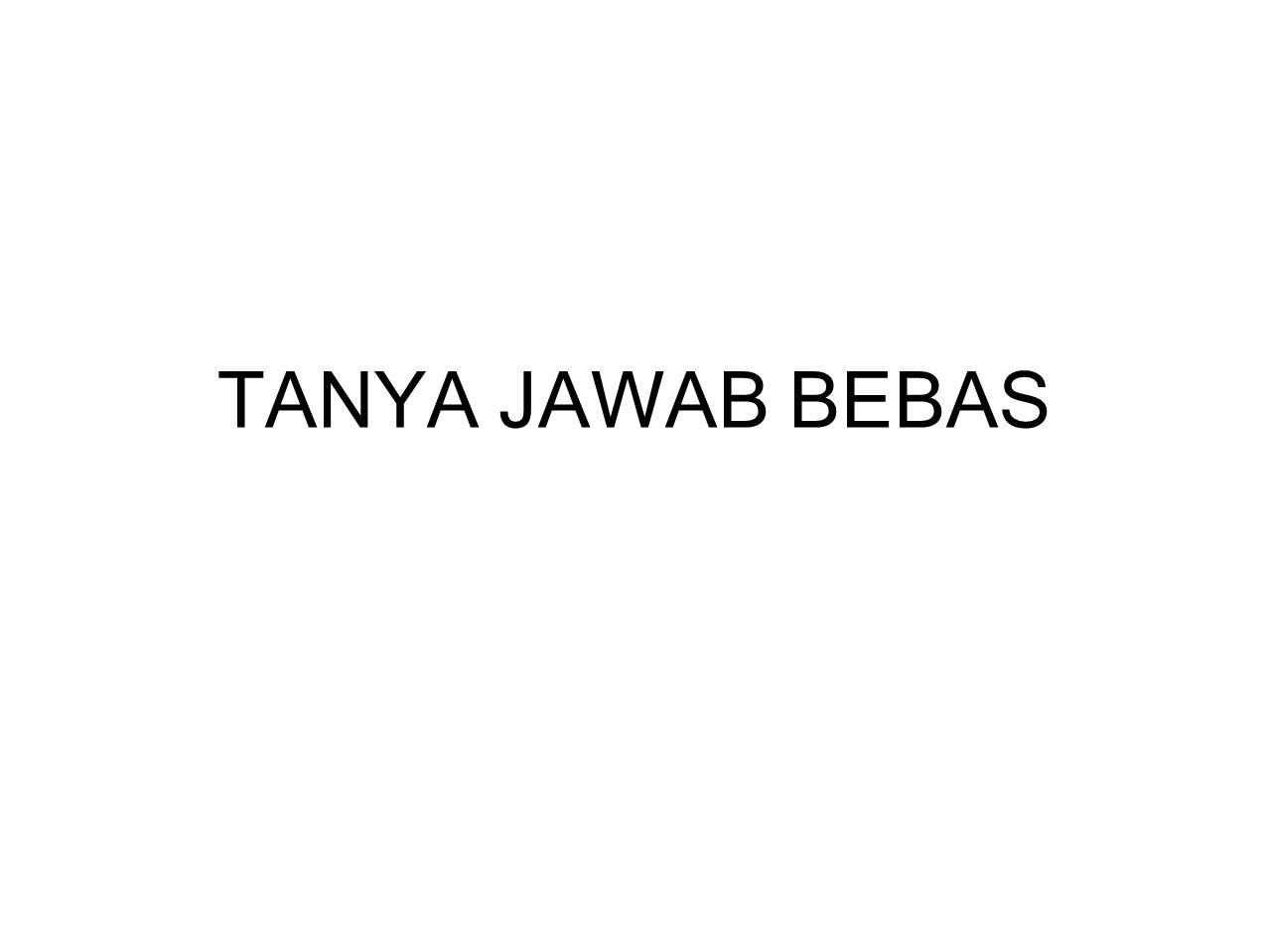 TANYA JAWAB BEBAS