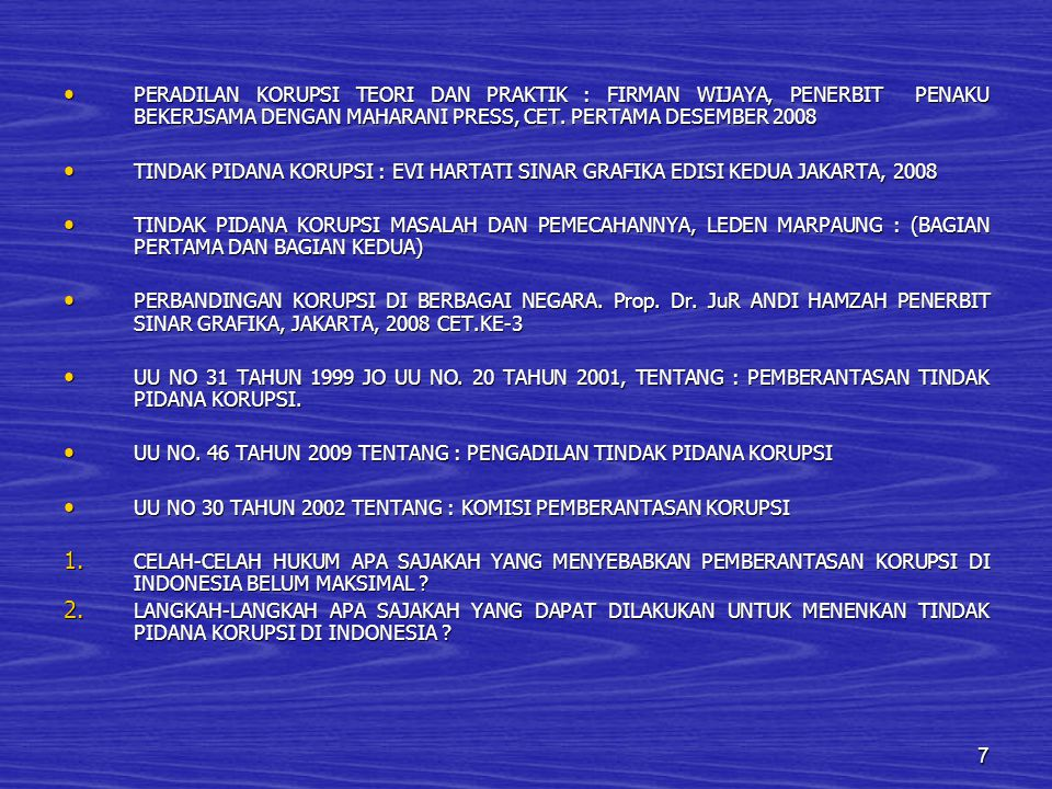 7 PERADILAN KORUPSI TEORI DAN PRAKTIK : FIRMAN WIJAYA, PENERBIT PENAKU BEKERJSAMA DENGAN MAHARANI PRESS, CET. PERTAMA DESEMBER 2008 PERADILAN KORUPSI