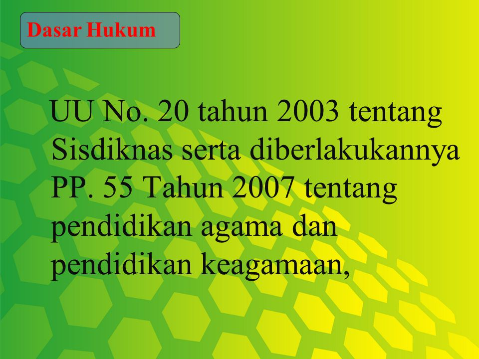 UU No. 20 tahun 2003 tentang Sisdiknas serta diberlakukannya PP.