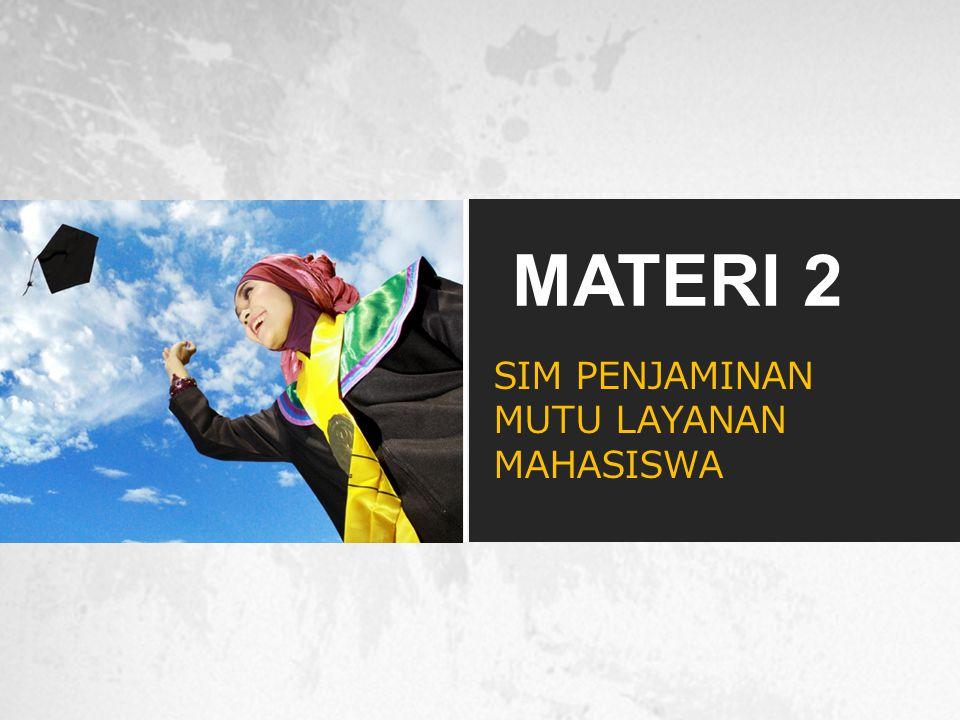 SIM PENJAMINAN MUTU LAYANAN MAHASISWA MATERI 2