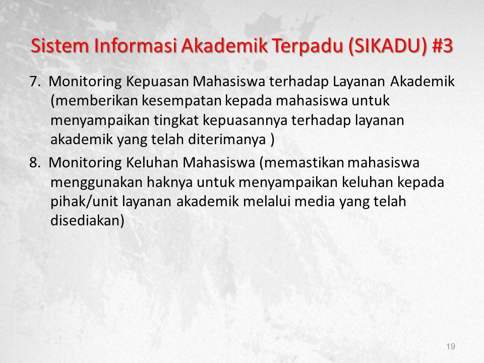 Sistem Informasi Akademik Terpadu (SIKADU) #3 7. Monitoring Kepuasan Mahasiswa terhadap Layanan Akademik (memberikan kesempatan kepada mahasiswa untuk