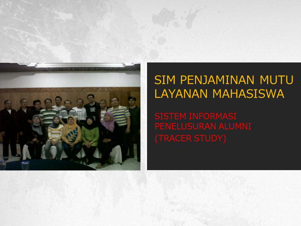 SISTEM INFORMASI PENELUSURAN ALUMNI (TRACER STUDY) SIM PENJAMINAN MUTU LAYANAN MAHASISWA