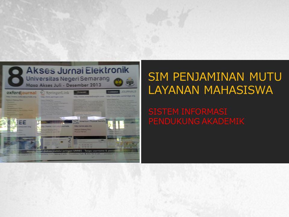 SISTEM INFORMASI PENDUKUNG AKADEMIK SIM PENJAMINAN MUTU LAYANAN MAHASISWA