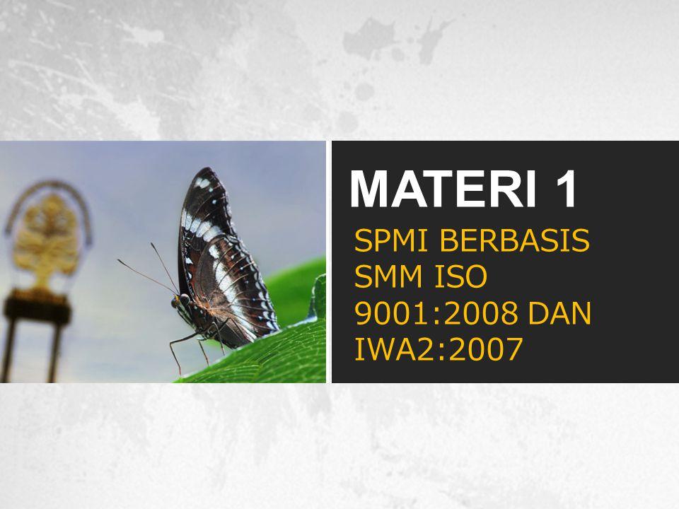 SPMI BERBASIS SMM ISO 9001:2008 DAN IWA2:2007 MATERI 1