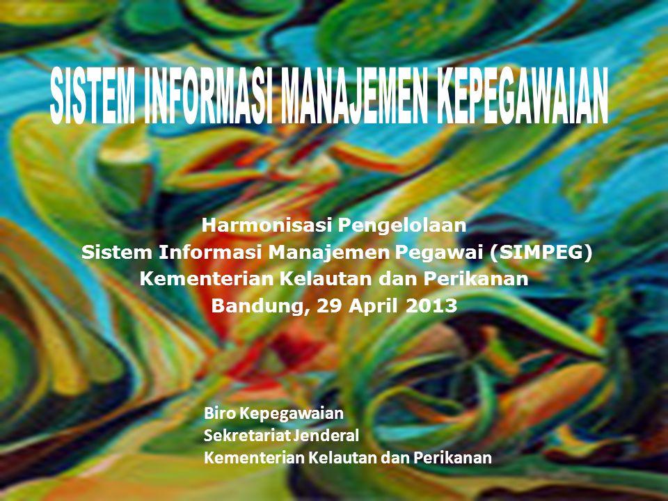 Biro Kepegawaian Sekretariat Jenderal Kementerian Kelautan dan Perikanan Harmonisasi Pengelolaan Sistem Informasi Manajemen Pegawai (SIMPEG) Kementeri