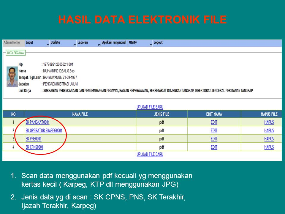 HASIL DATA ELEKTRONIK FILE 1.Scan data menggunakan pdf kecuali yg menggunakan kertas kecil ( Karpeg, KTP dll menggunakan JPG) 2.Jenis data yg di scan