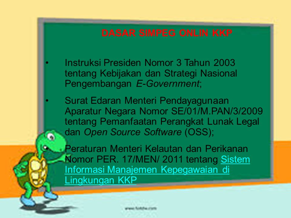 DASAR SIMPEG ONLIN KKP Instruksi Presiden Nomor 3 Tahun 2003 tentang Kebijakan dan Strategi Nasional Pengembangan E-Government; Surat Edaran Menteri P