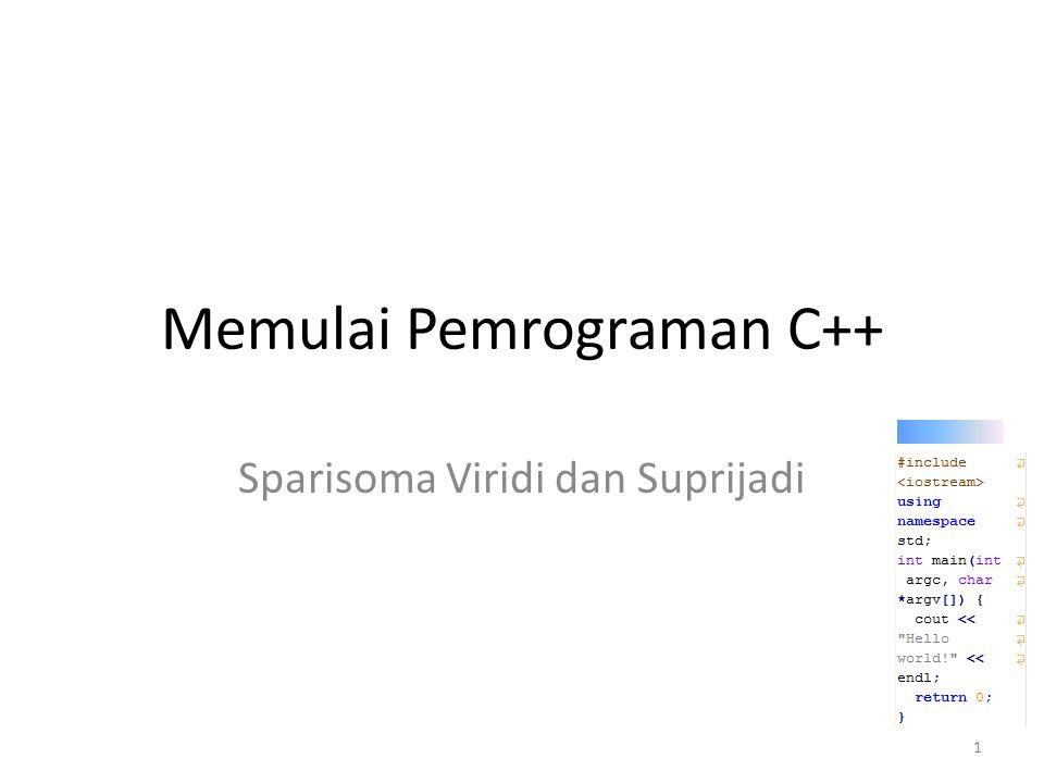 Memulai Pemrograman C++ Sparisoma Viridi dan Suprijadi 1