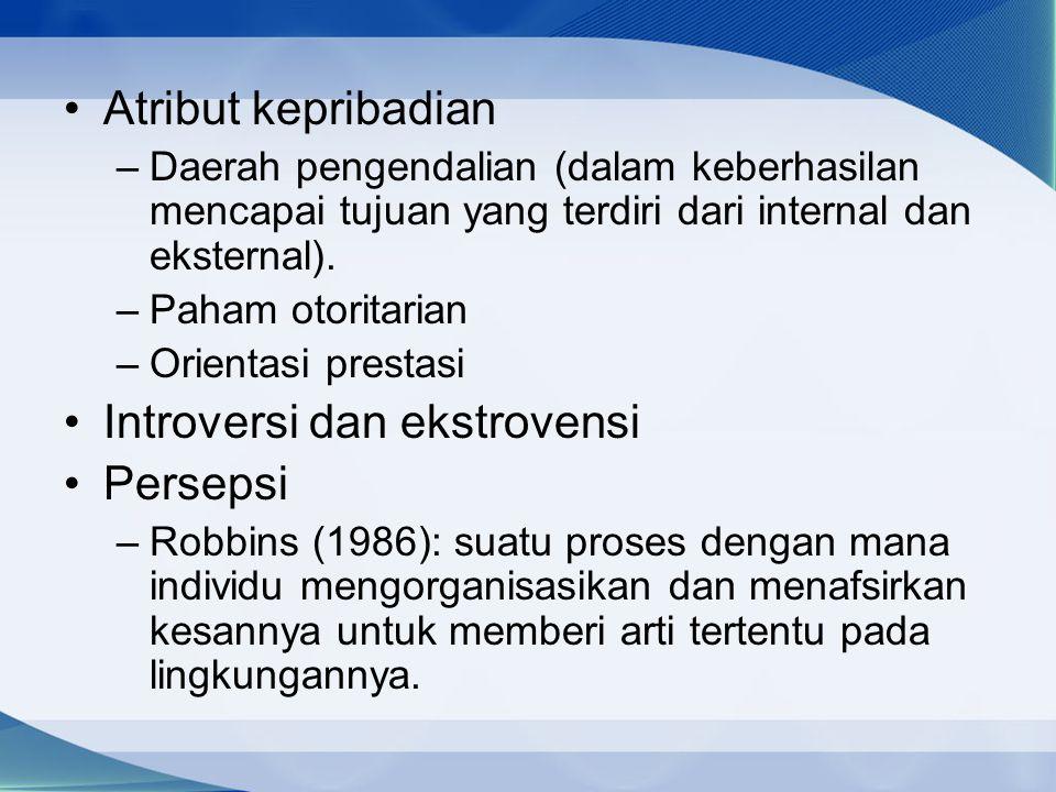 Atribut kepribadian –Daerah pengendalian (dalam keberhasilan mencapai tujuan yang terdiri dari internal dan eksternal). –Paham otoritarian –Orientasi