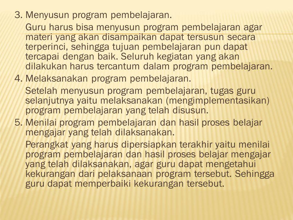 3.Menyusun program pembelajaran.