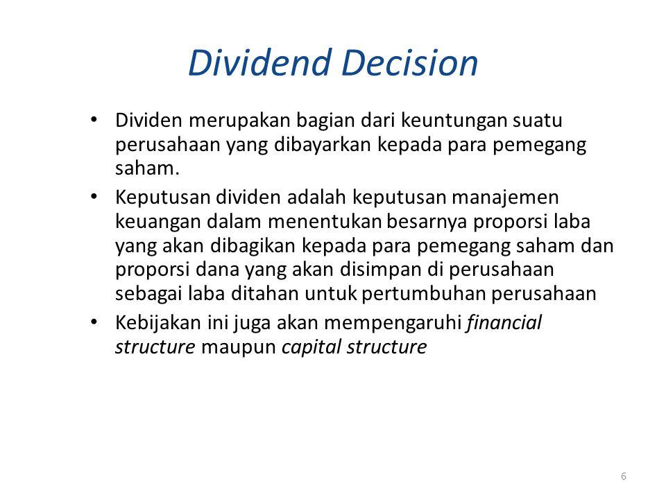 Dividend Decision Dividen merupakan bagian dari keuntungan suatu perusahaan yang dibayarkan kepada para pemegang saham. Keputusan dividen adalah keput