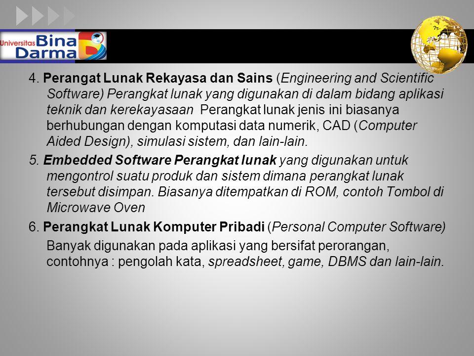 LOGO 4. Perangat Lunak Rekayasa dan Sains (Engineering and Scientific Software) Perangkat lunak yang digunakan di dalam bidang aplikasi teknik dan ker