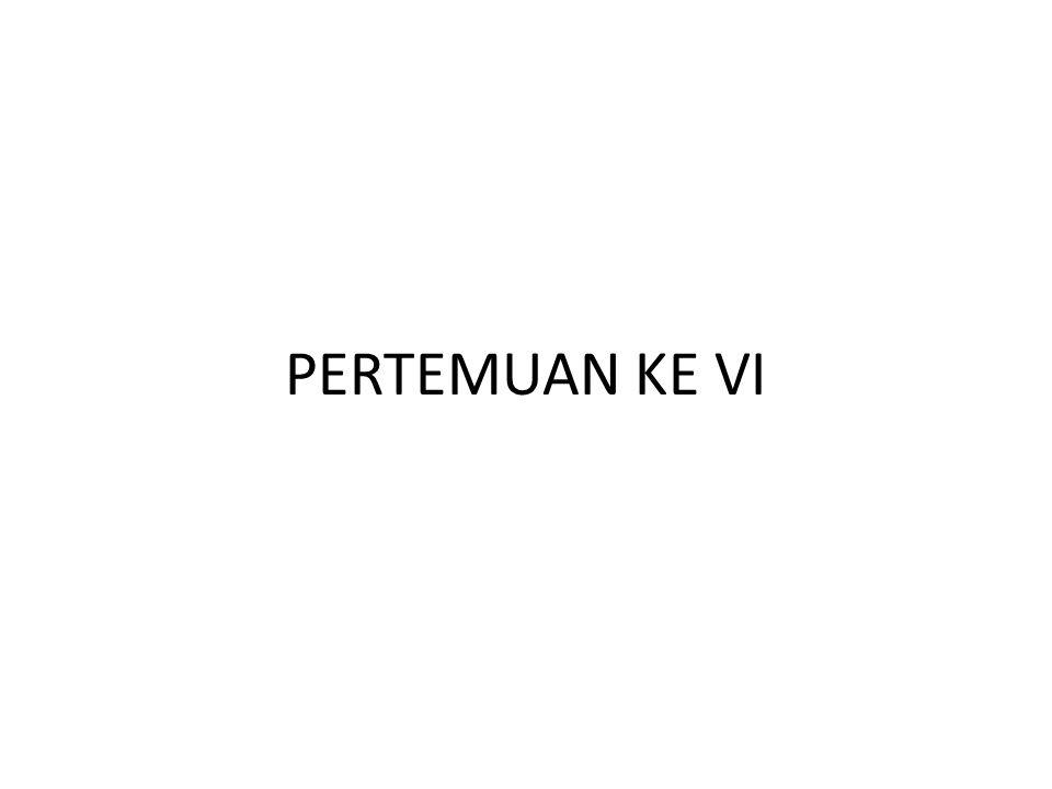 PERTEMUAN KE VI