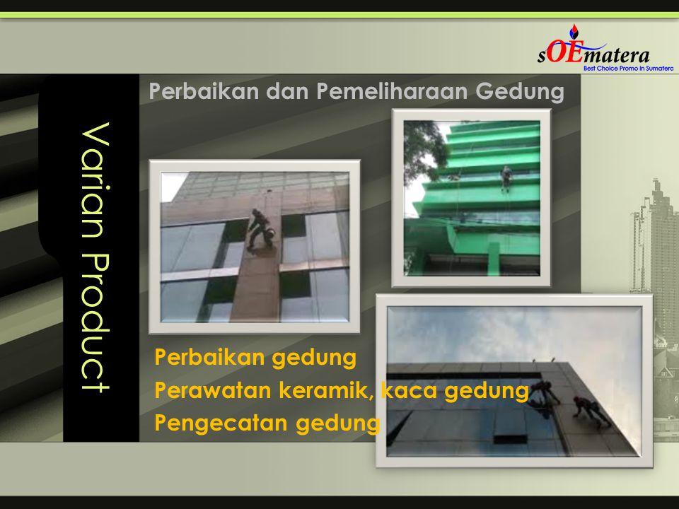 Varian Product Perbaikan dan Pemeliharaan Gedung Perbaikan gedung Perawatan keramik, kaca gedung Pengecatan gedung