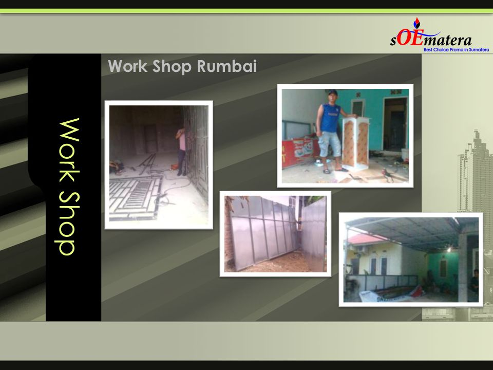 Work Shop Work Shop Rumbai