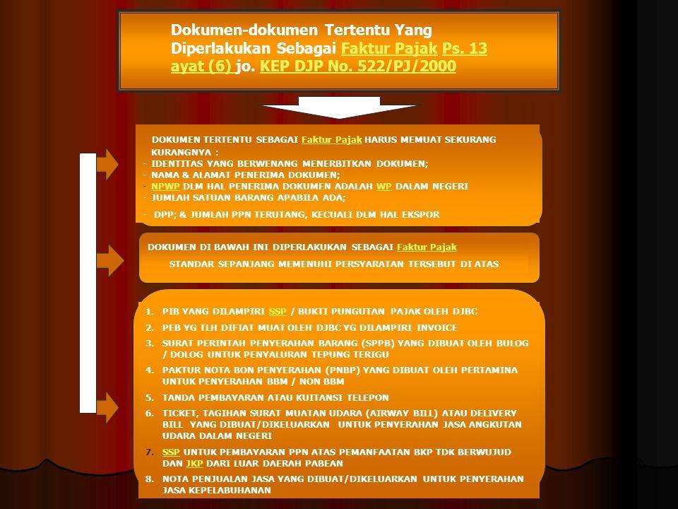 SAAT PEMBUATAN, BENTUK DAN UKURAN FAKTUR PAJAK STANDAR FAKTUR PAJAK Ps. 13 (4)Ps. 13 (4) jo. Kep DJP No. 549/PJ./2000549/PJ./2000 SAAT PEMBUATAN FAKTU