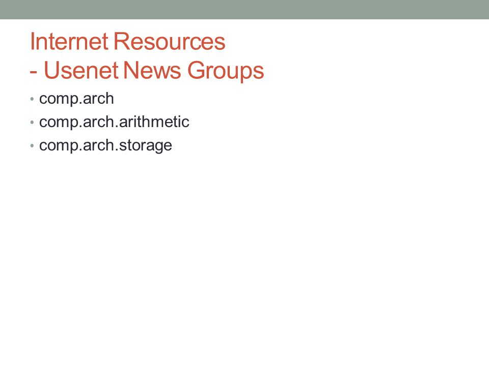 Internet Resources - Usenet News Groups comp.arch comp.arch.arithmetic comp.arch.storage