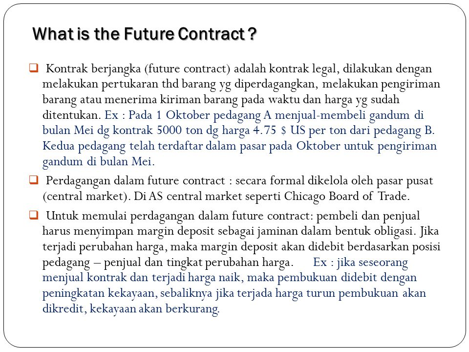 What is the Future Contract .