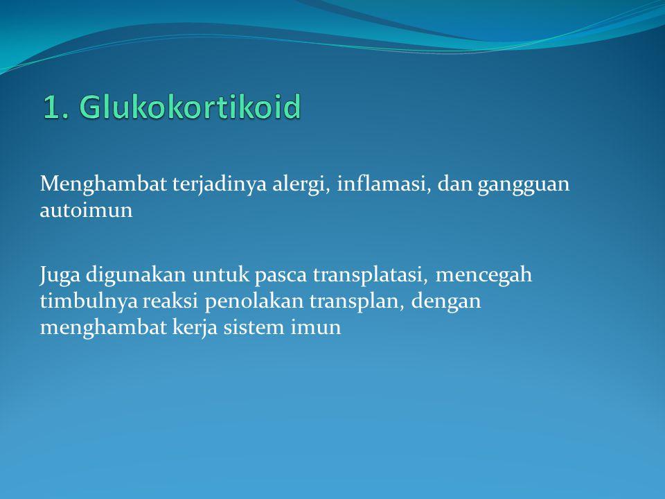 Glukortikoid CMIHumoral IL-1, IL-2, IL-3, IL-4,sel B IL-5, IL-6, IL-8 dan TNF-γ Proliferasi sel TProduksi Ab X X Menghambat X X X X