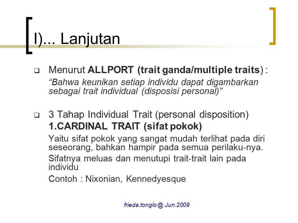 """ Menurut ALLPORT (trait ganda/multiple traits) : """"Bahwa keunikan setiap individu dapat digambarkan sebagai trait individual (disposisi personal)""""  3"""