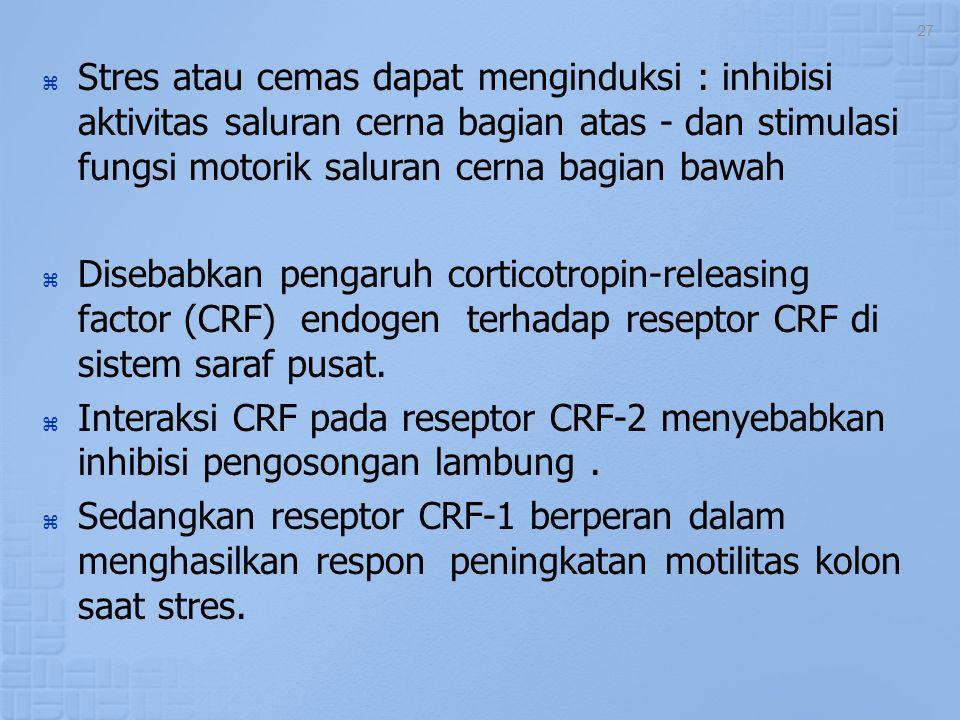  Stres atau cemas dapat menginduksi : inhibisi aktivitas saluran cerna bagian atas - dan stimulasi fungsi motorik saluran cerna bagian bawah  Diseba