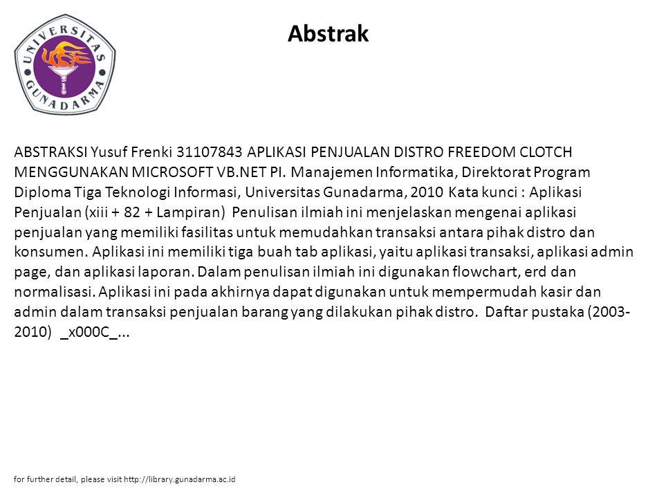 Abstrak ABSTRAKSI Yusuf Frenki 31107843 APLIKASI PENJUALAN DISTRO FREEDOM CLOTCH MENGGUNAKAN MICROSOFT VB.NET PI. Manajemen Informatika, Direktorat Pr