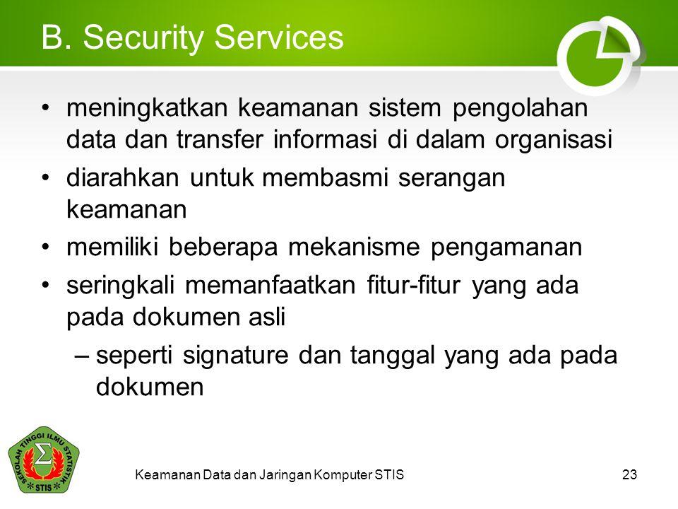 B. Security Services meningkatkan keamanan sistem pengolahan data dan transfer informasi di dalam organisasi diarahkan untuk membasmi serangan keamana