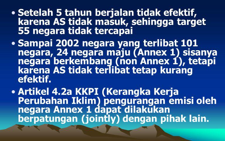 Terdapat 3 mekanisme untuk mitigasi perubahan iklim : a.Implementasi patungan (IP) antara negara Annex 1 b.Mekanisme Pembangunan Bersih (MPB) atau Clean Development Mechanism (CDM) antara negara Annex 1 dan negara non-Annex c.Perdagangan Emisi International (PEI) atau International Emissions Trading (IET) antara negara Annex 1.