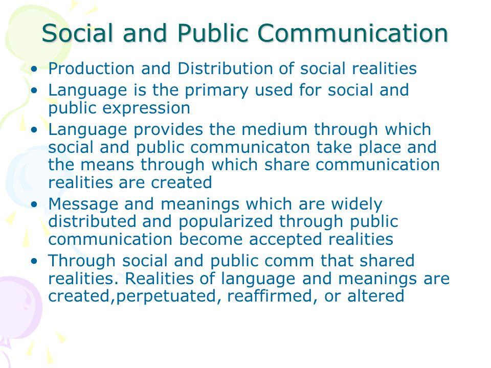 Premis tradisi ini adalah ketika orang berbicara, mereka sesungguhnya sedang memproduksi dan memproduksi kembali budaya.