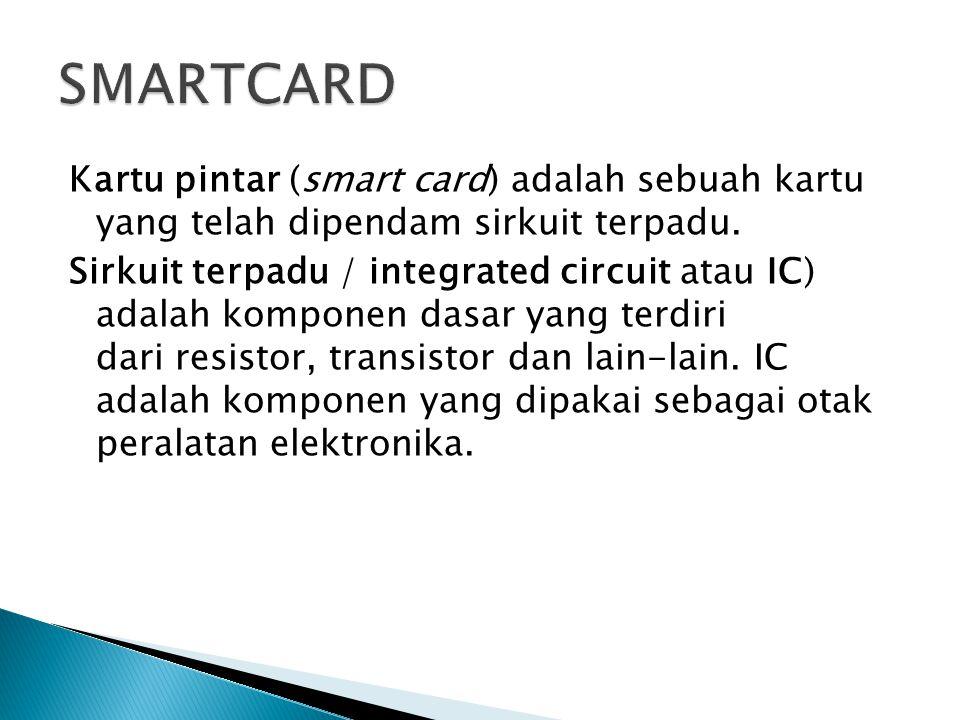 Kartu pintar (smart card) adalah sebuah kartu yang telah dipendam sirkuit terpadu.
