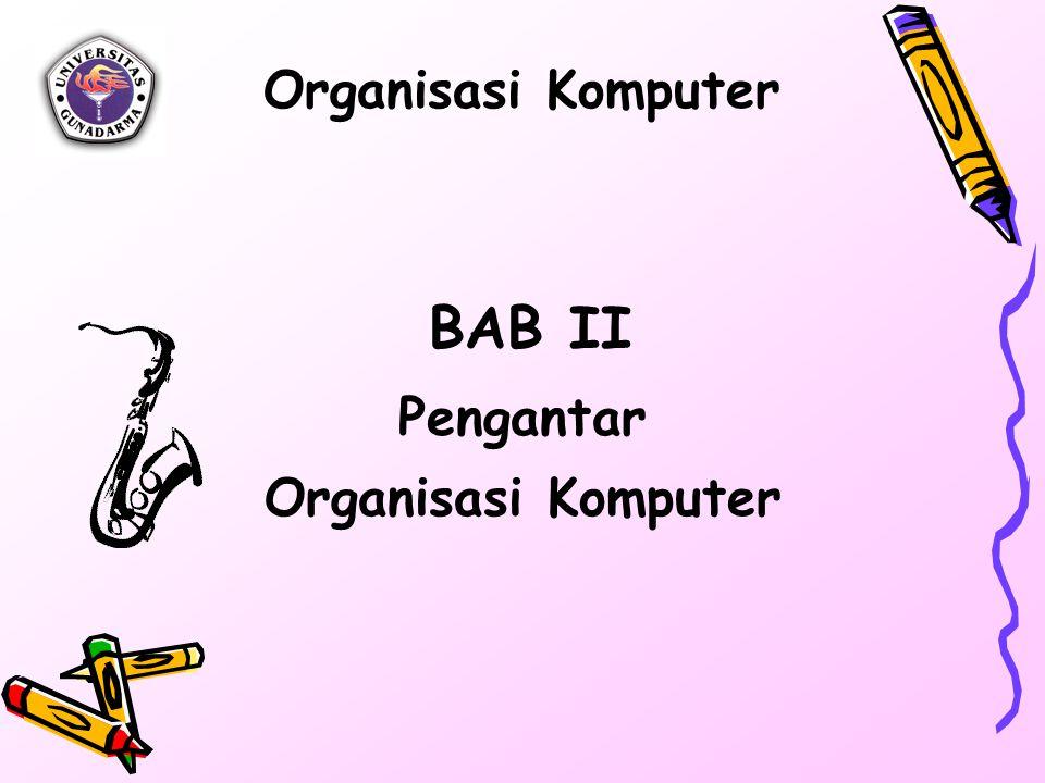 Organisasi Komputer BAB II Pengantar Organisasi Komputer