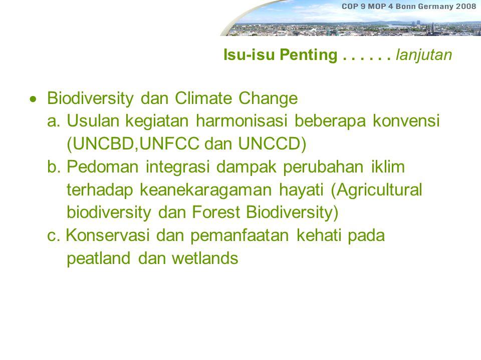 Isu-isu Penting...... lanjutan  Biodiversity dan Climate Change a.