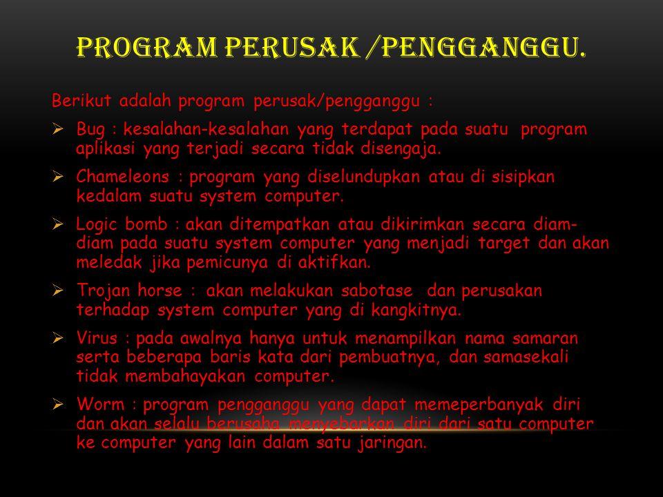 PROGRAM PERUSAK /PENGGANGGU.