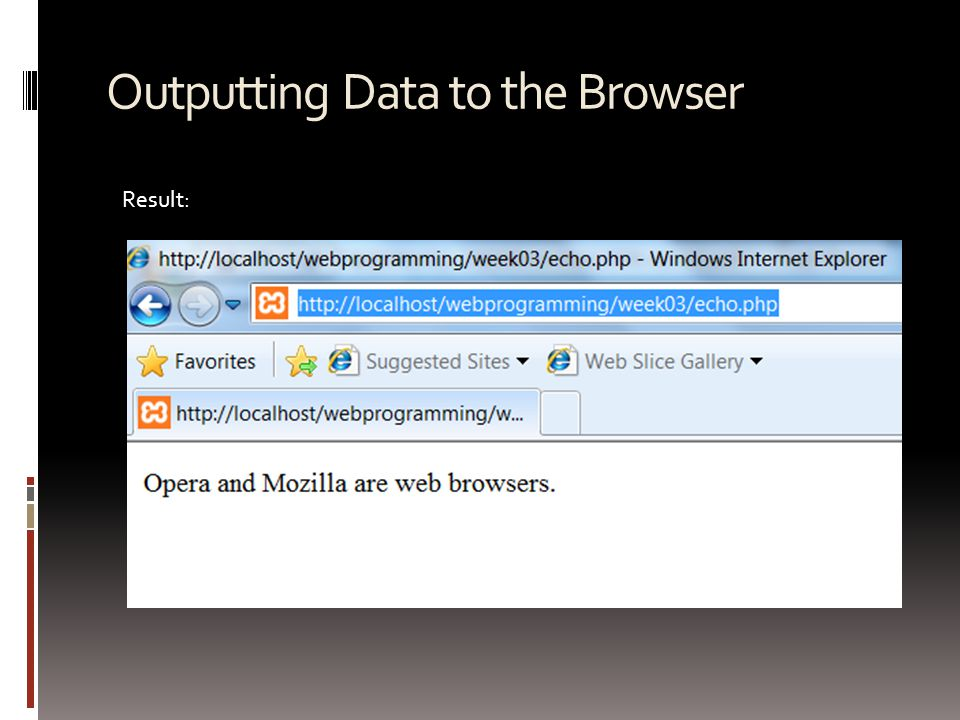 Outputting Data to the Browser Result: