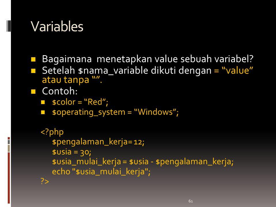 61 Variables Bagaimana menetapkan value sebuah variabel.